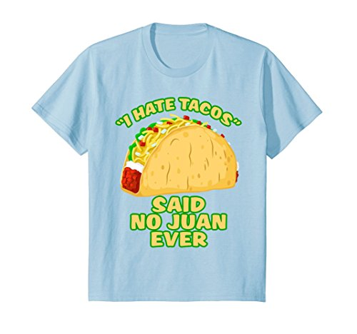 ef286411 Kids I Hate Tacos Said No Juan Ever - Funny Cinco de Mayo shirt 12 Baby  Blue - Buy Online in Oman. | Apparel Products in Oman - See Prices, ...
