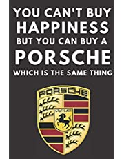 You Can't Buy Happiness But You Can Buy a Porsche Which Is The Same Thing: A notebook journal for Porsche car enthusiasts. 120 pages. 6 x 9. A perfect gift for the Porsche driver in your family.
