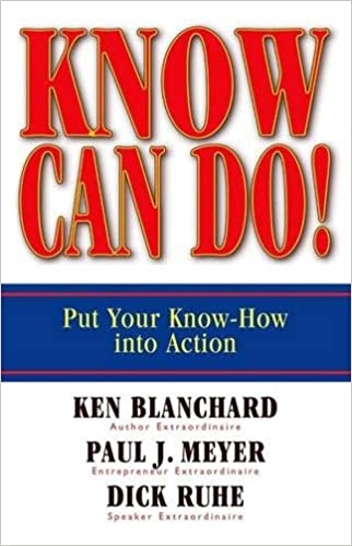Know Can Do Put Your Know How Into Action Ken Blanchard