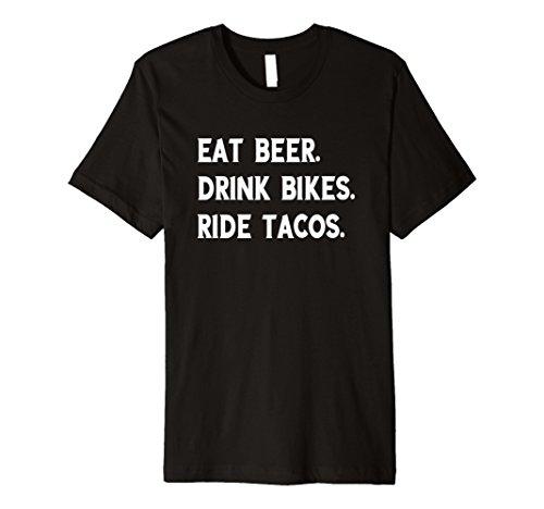 (Funny Eat Beer Drink Bikes Ride Tacos TShirt Food Lover Gift)