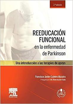 Reeducación Funcional En La Enfermedad De Parkinson - 2ª Edición por Francisco Javier Cudeiro Mazaira