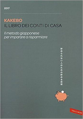 kakebo 2017 il libro dei conti di casa il metodo giapponese per imparare a risparmiare