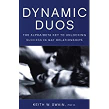 Dynamic Duos: The Alpha/Beta Key to Unlocking Success in Gay Relationships