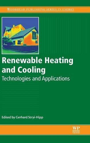 Renewable Heating and Cooling: Technologies and Applications (Woodhead Publishing Series in Energy)
