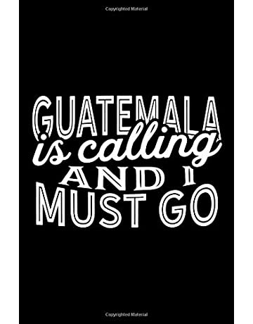 Guatemala Is Calling And I Must Go: A Blank Lined Journal for Sightseers Or Travelers