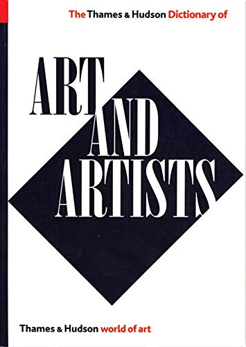 Dictionary Hudson (The Thames and Hudson Dictionary of Art and Artists (Expanded, Updated) (World of Art Book 0))