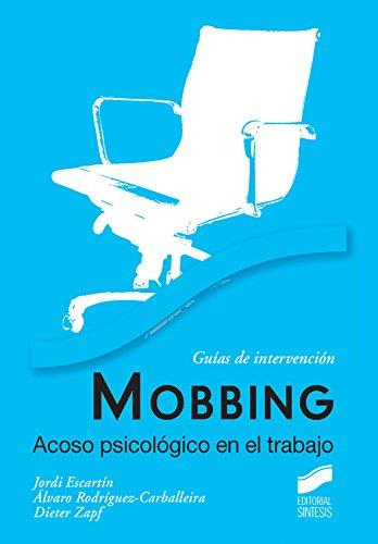 Mobbing. Acoso psicológico en el trabajo (Psicología) (Spanish Edition)