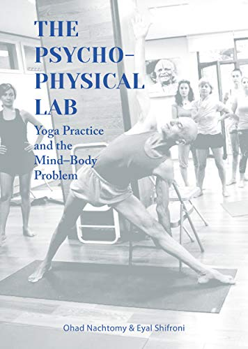 The Psychophysical Lab: Yoga Practice and the Mind-Body Problem