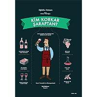 Kim Korkar Şaraptan? (Ciltli): Şarap Genel Kültürüne Dair Resimli El Kitabınız