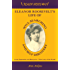 Eleanor Roosevelts Life of Soul Searching and Self Discovery: From Depression and Betrayal to First Lady of the World