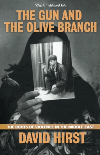 (The Gun and the Olive Branch: The Roots of Violence in the Middle East (Nation Books))