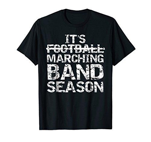 It's Marching Band Season Shirt Funny Not Football T-Shirt