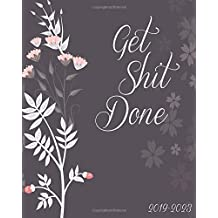 "Get Shit Done 2019-2023: Monthly Planner, Dark Floral Cover, 60 Months Planner For The Next Five Year 8"" x 10"" Monthly Calendar Agenda Planner and Monthly Schedule Organizer With Holidays and inspirational Quotes"