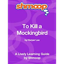 To Kill a Mockingbird: Shmoop Study Guide