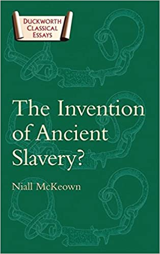 com the invention of ancient slavery classical essays  the invention of ancient slavery classical essays