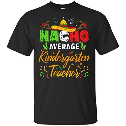 TeesPass Nacho Average Kindergarten Teacher Cinco De Mayo Gift Shirt Short Sleeve Tee (Black, XL) (Preschool Lesson Plans For Cinco De Mayo)