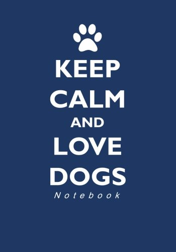 Download Keep Calm and Love Dogs Notebook PDF