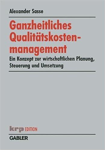 Ganzheitliches Qualitätskostenmanagement: Ein Konzept zur Wirtschaftlichen Planung, Steuerung und Umsetzung (krp-Edition) (German Edition)