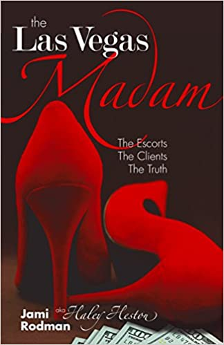 The Las Vegas Madam: The Escorts, The Clients, The Truth: Jami