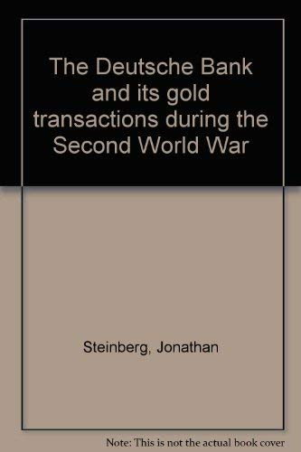 The Deutsche Bank and its gold transactions during the Second World War ()