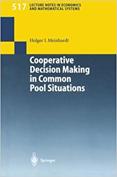 Book Cooperative Decision Making in Common Pool Situations (Lecture Notes in Economics and Mathematical Systems) by Holger I. Meinhardt (2013-10-04)