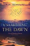Unearthing the Dawn (Era of Shadows Book 3)