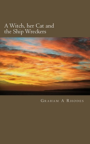 A Witch, her Cat and the Ship Wreckers (Agnes the Scarborough Witch Book 2)