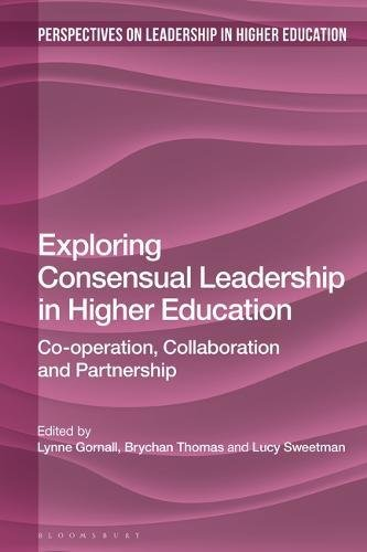 Exploring Consensual Leadership in Higher Education: Co-operation, Collaboration and Partnership