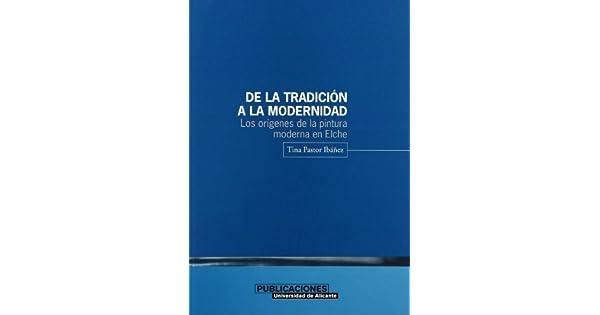 Amazon.com: De la tradición a la modernidad: Los orígenes de ...