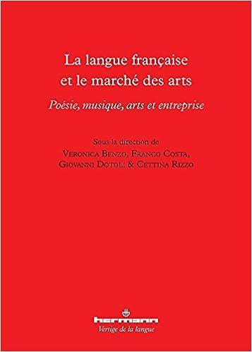 La langue française et le marché des arts: Poésie, musique, arts et entreprise epub, pdf