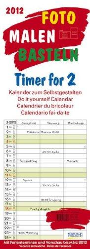 Foto, Malen, Basteln Timer for 2 Lifestyle 2012: Kalender zum Selbstgestalten. Mit 3 Spalten