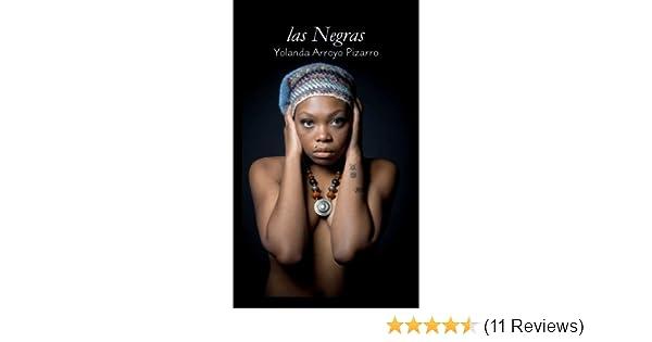 Amazon.com: Las Negras (Spanish Edition) eBook: Yolanda Arroyo Pizarro: Kindle Store