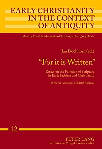 «For it is Written»: Essays on the Function of Scripture in Early Judaism and Christianity (Early Christianity in the Co