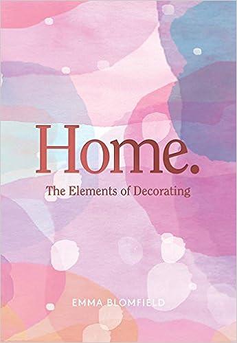 amazon home the elements of decorating 9781743792711 emma Elements of Stage amazon home the elements of decorating 9781743792711 emma blomfield books