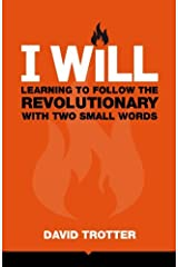 I WILL: Learning to Follow the Revolutionary With Two Small Words Paperback