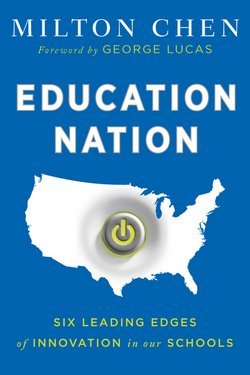 Milton Chen: Education Nation : Six Leading Edges of Innovation in Our Schools (Hardcover); 2010 Edition