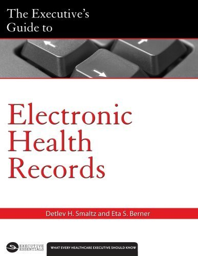 The Executive's Guide to Electronic Health Records (American College of Healthcare Executives) by Detlev H. Smaltz and Eta S. Berner (2007-01-25)