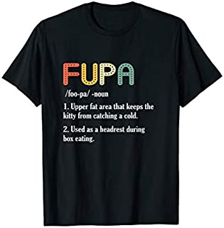 Fupa  Fupa Definition Funny T-shirt | Size S - 5XL