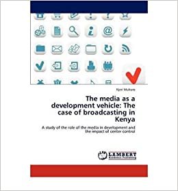 The Media as a Development Vehicle: The Case of Broadcasting in Kenya- Common