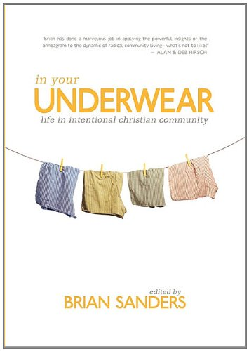 In Your Underwear: Life in Intentional Christian Community