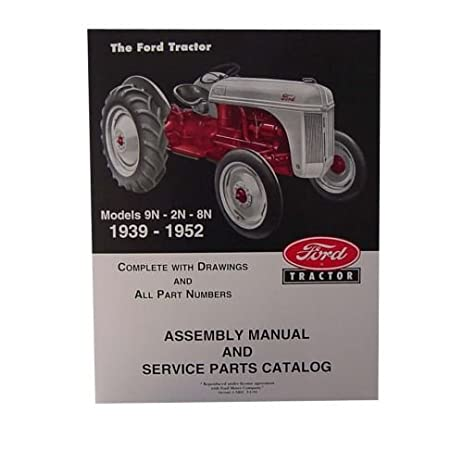 amazon com assembly manual for ford new holland tractor 2n 8n 9n rh amazon com 9n ford tractor manual 9n ford tractor service manual