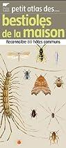 Petit atlas des bestioles de la maison : Reconnaître 80 hôtes communs par Lasserre