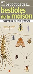 Petit atlas des bestioles de la maison : Reconnaître 80 hôtes communs