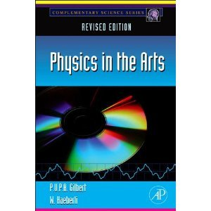 Download Physics in the Arts: Revised Edition (Complementary Science) PDF