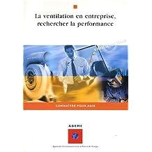 VENTILATION EN ENTREPRISE (LA) : RECHERCHER LA PERFORMANCE