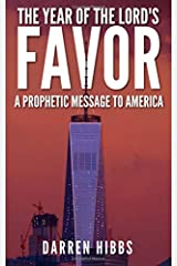 The Year Of The Lord's Favor: A Prophetic Message to America Paperback