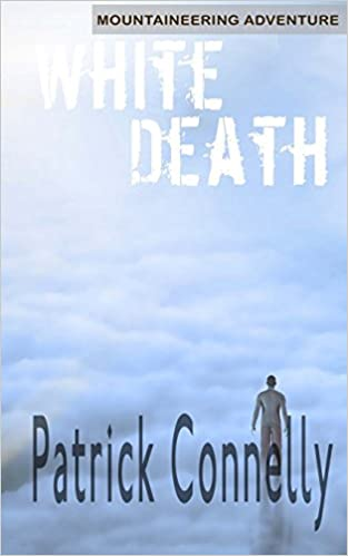 MOUNTAINEERING ADVENTURE: White Death: Short Story: Volume 1 (Greenland Outdoor Adventures)