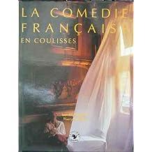 COMÉDIE FRANÇAISE EN COULISSES (LA)