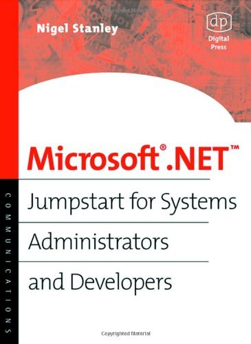 Microsoft .NET: Jumpstart for Systems Administrators and Developers (Communications (Digital Press)) Pdf