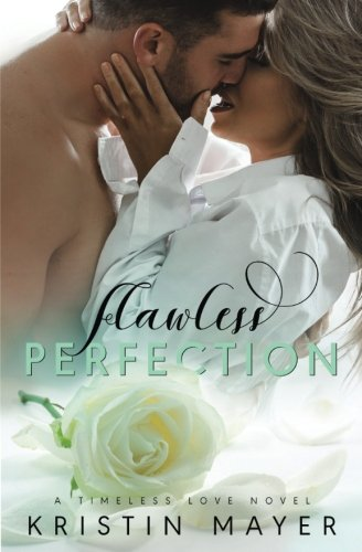 Flawless Perfection (Timeless Love Series) (Volume 2) pdf